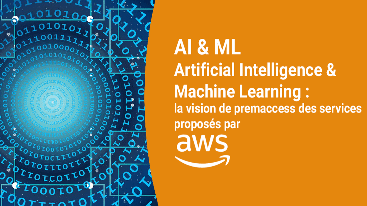 AI & ML Intelligence artificielle machine learning aws