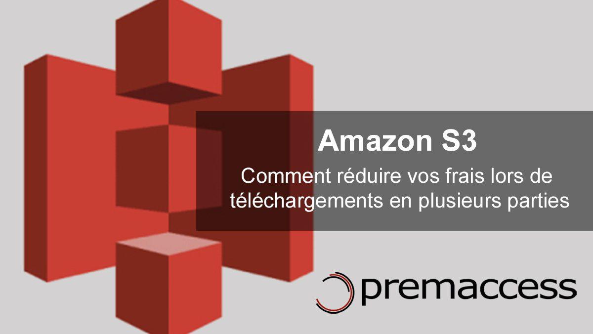 Amazon S3 réduire frais lors de téléchargements en plusieurs parties
