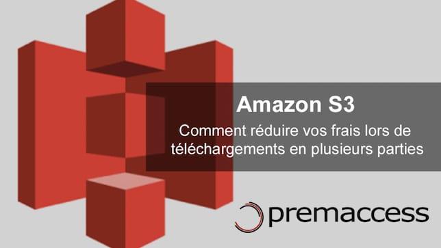 amazon S3 réduire facture lors de téléchargements en plusieurs parties